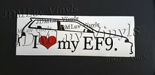 I love my EF9 88-91 Sticker decal JDM Honda Civic