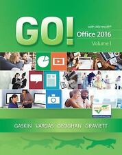Go! with Office 2016: Volume 1 by Alicia Vargas