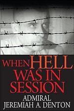 When Hell Was in Session by Ed Brandt and Jeremiah A. Denton (2009, Hardcover)
