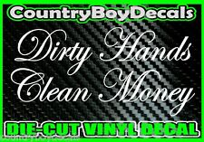 Dirty Hands Clean Money Vinyl Decal Sticker Country Diesel Turbo Boost Truck Car