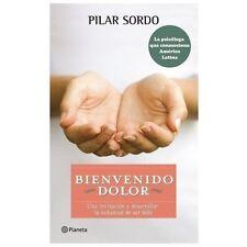 Bienvenido dolor (Spanish Edition)