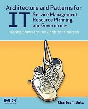 Architecture and Patterns for IT Service Management, Resource Planning, and Gov