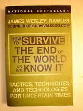 How to Survive the End of the World as We Know It by JAMES WESLEY RAWLES.