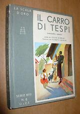 LA SCALA D'ORO SERIE VIII N.6 1941 IL CARRO DI TESPI GIARDINI ILL.MATELDI UTET