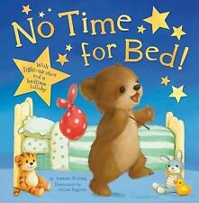 No Time for Bed! by Annette Rusling (2014, Hardcover)