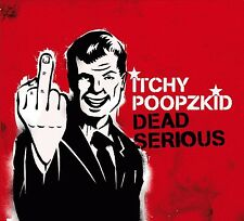 ITCHY POOPZKID - DEAD SERIOUS  CD NEU