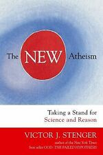 The New Atheism : Taking a Stand for Science and Reason by Victor J. Stenger...