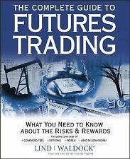 The Complete Guide to Futures Trading: What You Need to Know about the Risks and