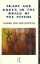 Chaos and Order in the World of the Psyche, Joanne Wieland-Burston, 0415072131,