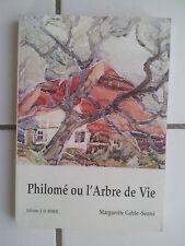 Madeleine Gable-Senné Philomé ou l'arbre de vie ( Alsace 2007 )