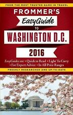 Frommer's EasyGuide to Washington, D.C. 2016 (Frommer's Easy Guides) Ford, Elis
