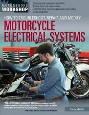 Motorbooks Workshop: How to Troubleshoot, Repair, and Modify Motorcycle Electric