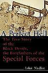 A Perfect Hell: The True Story of the Black Devils, the Forefathers of the Speci