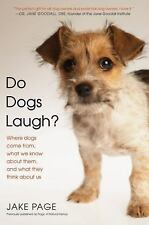 Do Dogs Laugh?: Where Dogs Come From, What We Know About Them, and What They Thi