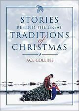 Stories Behind the Great Traditions of Christmas (Stories Behind Books-ExLibrary