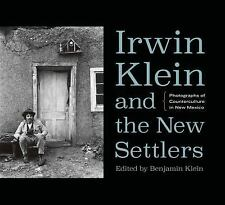 Irwin Klein and the New Settlers  Photographs of Counterculture in New Mexico