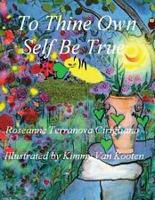 To Thine Own Self Be True by Roseanne Cirigliano (2012, Paperback)