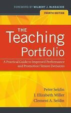 The Teaching Portfolio: A Practical Guide to Improved Performance and Promotion/