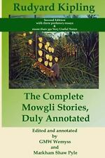 The Complete Mowgli Stories, Duly Annotated by Rudyard Kipling (2012, Paperback)