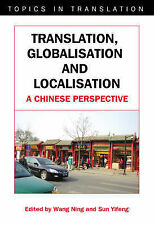 Translation, Globalisation and Localisation: A Chinese Perspective (Topics in Tr