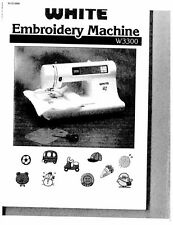 White W3300-Embroidery Sewing Machine/Embroidery/Serger Owners Manual