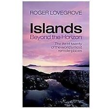 Islands Beyond the Horizon: The Life of Twenty of the World's Most Remote Places