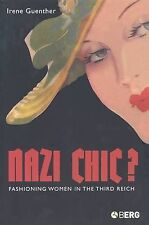 Nazi Chic?: Fashioning Women in the Third Reich (Dress, Body, Culture S.) by Ire