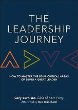 The Leadership Journey : How to Master the 4 Critical Areas of Being a Great...