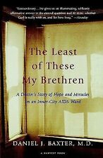 The Least of These My Brethren : A Doctor's Story of Hope and Miracles in an...