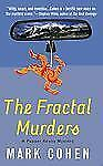 The Fractal Murders by Mark Cohen (2005, Paperback)