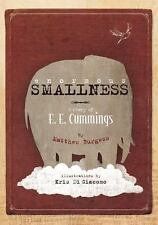 Enormous Smallness : The Story of e. e. Cummings by Matthew Burgess (2015,...