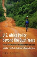 U.S. Africa Policy beyond the Bush Years: Critical Choices for the Obama Admin..