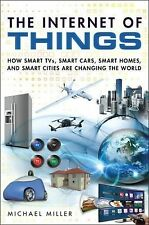The Internet of Everything : How Smart TVs, Smart Cars, Smart Homes, and...