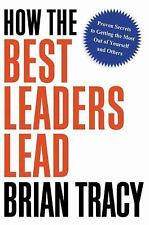 How the Best Leaders Lead: Proven Secrets to Getting the Most Out of Y-ExLibrary