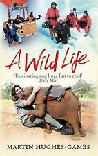 A Wild Life by Martin Hughes-Games (2016, Paperback)