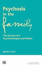Psychosis in the Family: The Journey of a Psychotherapist and Mother (United Kin