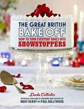 The Great British Bake Off: The Great British Bake Off : How to Turn Everyday...