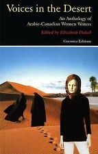 Voices in the Desert: The Anthology of Arabic-Canadian Women Writers (Prose Seri