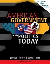 American Government And Politics Today by Steffen W Schmidt