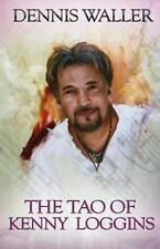 The Tao of Kenny Loggins by Dennis Waller (2013, Paperback)