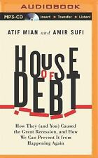 House of Debt : How They (and You) Caused the Great Recession, and How We Can...
