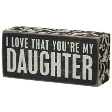 """""""Primitives by Kathy"""" Box Sign - My Daughter - #21539"""