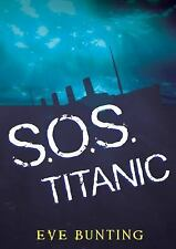 S. O. S. Titanic by Eve Bunting (2012, Paperback)