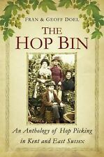 The Hop Bin: An Anthology of Hop Picking in Kent and East Sussex, Doel, Geoff, D
