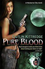 Pure Blood: A Nocturne City Novel (NOCTURN CITY), Kittredge, Caitlin, New Book