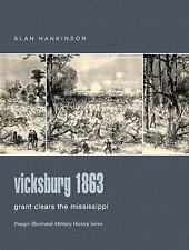 Vicksburg 1863: Grant Clears the Mississippi (Praeger Illustrated Military Histo