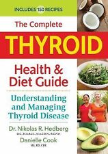 The Complete Thyroid Health and Diet Guide: Understanding and Managing Thyroid D
