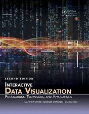 Interactive Data Visualization : Foundations, Techniques, and Applications,...