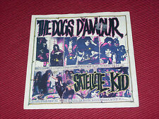 "Dogs D'amour:  Satellite Kid   7""    EX+"