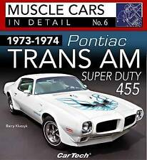 1973-1974 Pontiac Trans AM Super Duty: In Detail No. 6 by Barry Kluczyk...